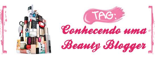 Tag Conhecendo Beauty Blogger