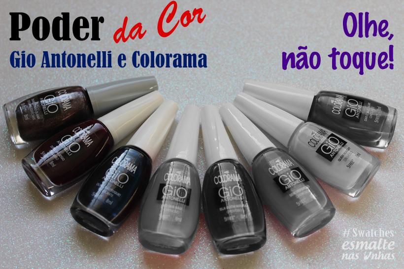 TERCEIRA_COLECAO_GIO_ANTONELLI_ESMALTE_COLORAMA_PODER_DA_COROLHE_NAO_TOQUE_01