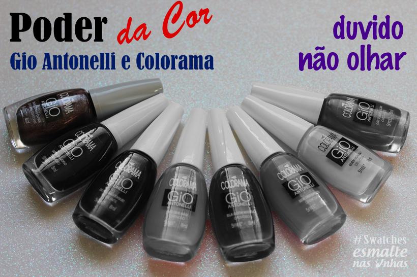 TERCEIRA_COLECAO_GIO_ANTONELLI_ESMALTE_COLORAMA_PODER_DA_COR_DUVIDO_NAO_OLHAR_01