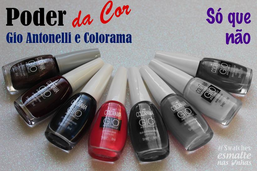 TERCEIRA_COLECAO_GIO_ANTONELLI_ESMALTE_COLORAMA_PODER_DA_COR_SO_QUE_NAO_01