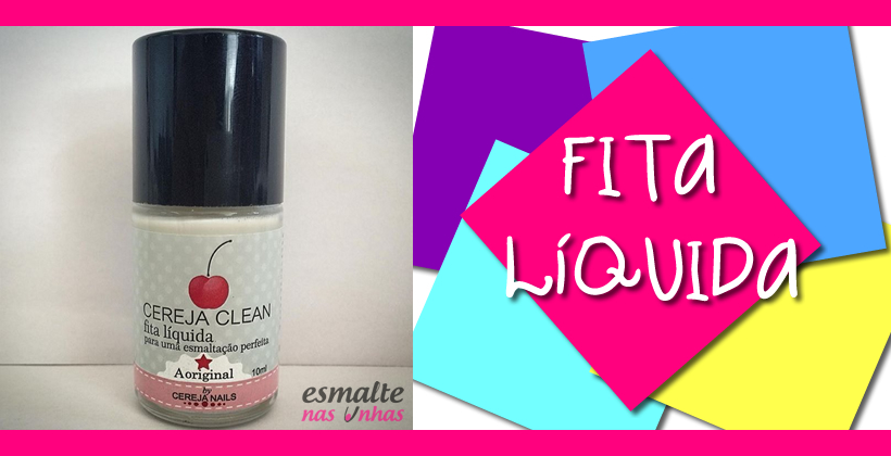 lancamento_fita_liquida_cereja_nails_10ml