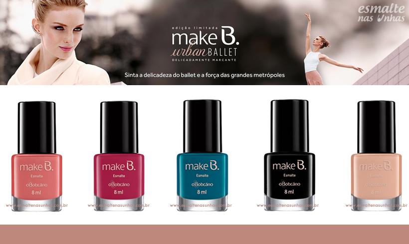 lancamentos_esmaltes_o_boticario_urban_ballet_make_b