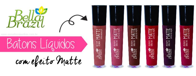 lancamentos_batons_liquidos_efeito_matte_bella_brazil