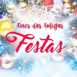 Cores das Amigas – Festas!