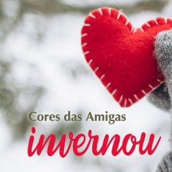 Cores das Amigas – Invernou!